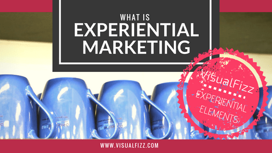 what is experiential marketing visualfizz digital marketing