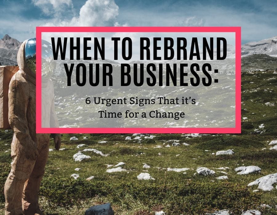 rebrand, When to Rebrand Your Business: 6 Urgent Signs That it's Time for a Change, VisualFizz